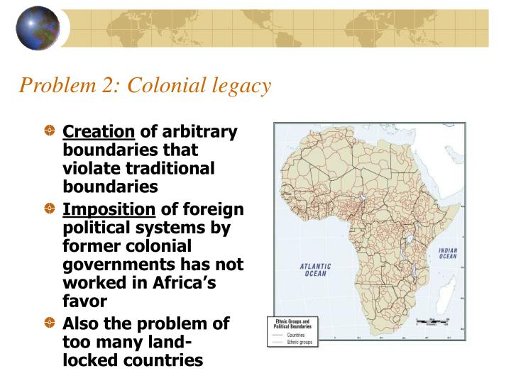 Problem 2: Colonial legacy