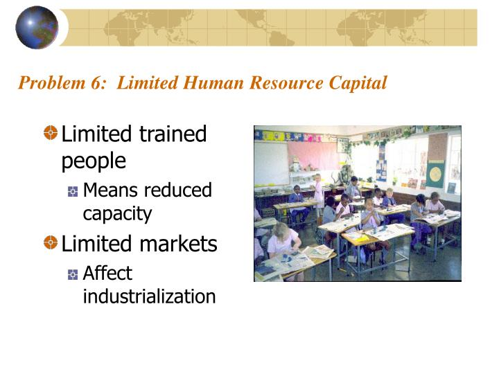Problem 6:  Limited Human Resource Capital