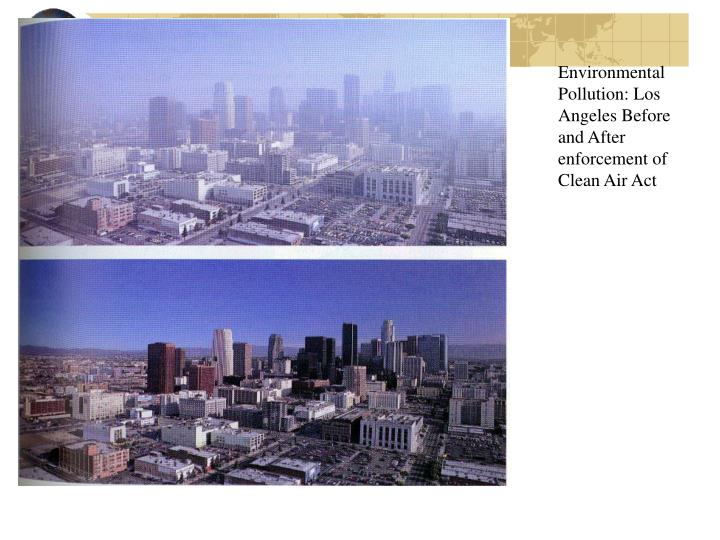 Environmental Pollution: Los Angeles Before and After enforcement of Clean Air Act