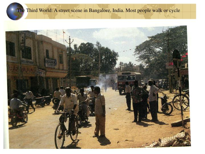 The Third World: A street scene in Bangalore, India. Most people walk or cycle