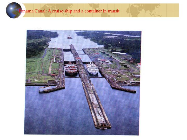 Panama Canal: A cruise ship and a container in transit