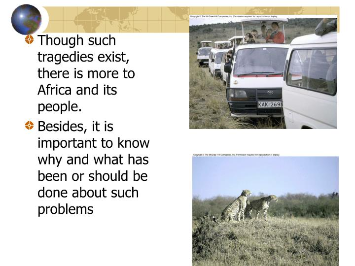 Though such tragedies exist, there is more to Africa and its people.
