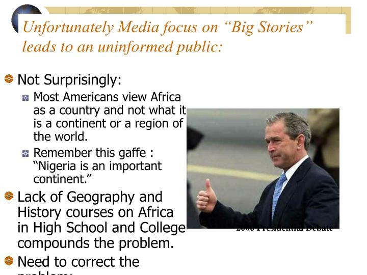 "Unfortunately Media focus on ""Big Stories"" leads to an uninformed public:"