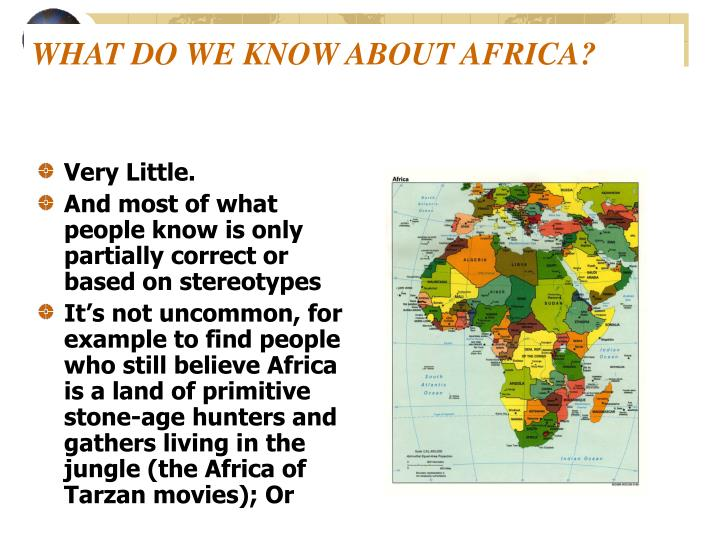 WHAT DO WE KNOW ABOUT AFRICA?