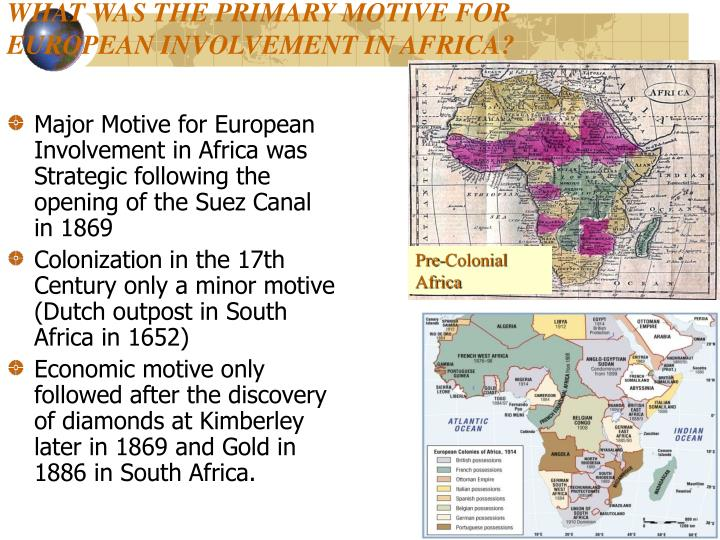 WHAT WAS THE PRIMARY MOTIVE FOR EUROPEAN INVOLVEMENT IN AFRICA?