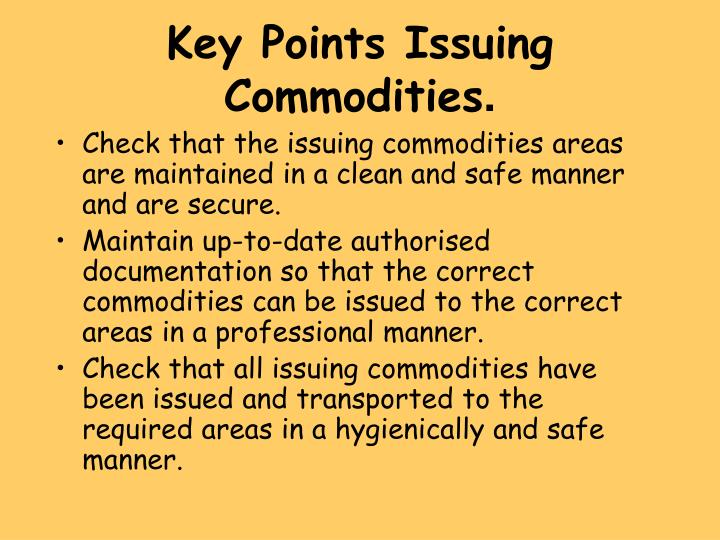 Key Points Issuing Commodities