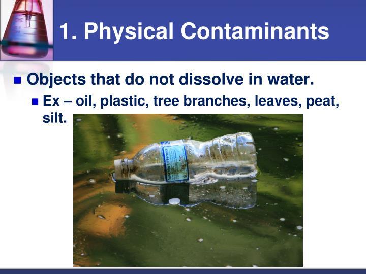 1. Physical Contaminants