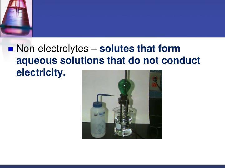 Non-electrolytes –