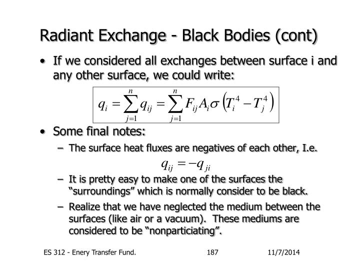 Radiant Exchange - Black Bodies (cont)