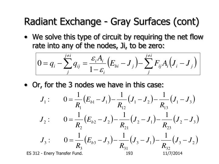 Radiant Exchange - Gray Surfaces (cont)