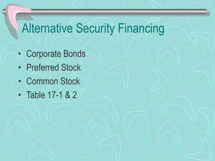 Alternative Security Financing