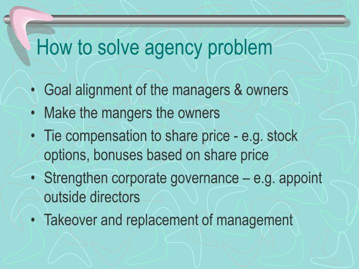 How to solve agency problem
