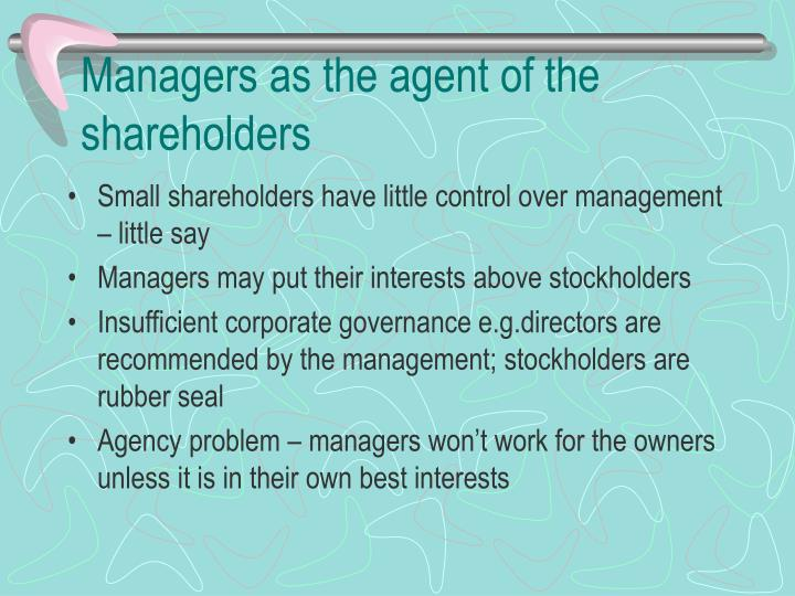 Managers as the agent of the shareholders
