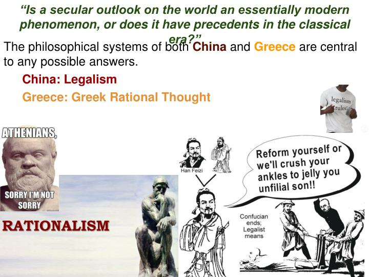 """Is a secular outlook on the world an essentially modern phenomenon, or does it have precedents in the classical era?"""