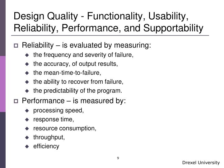 Design Quality - Functionality, Usability, Reliability, Performance, and Supportability