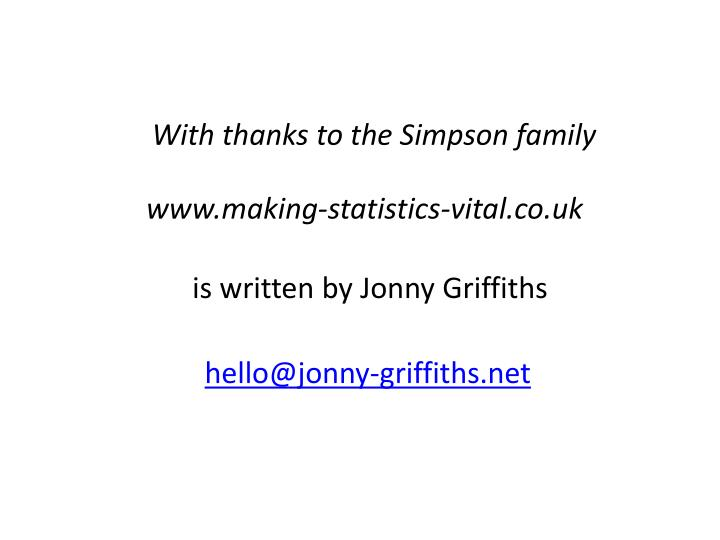 With thanks to the Simpson family