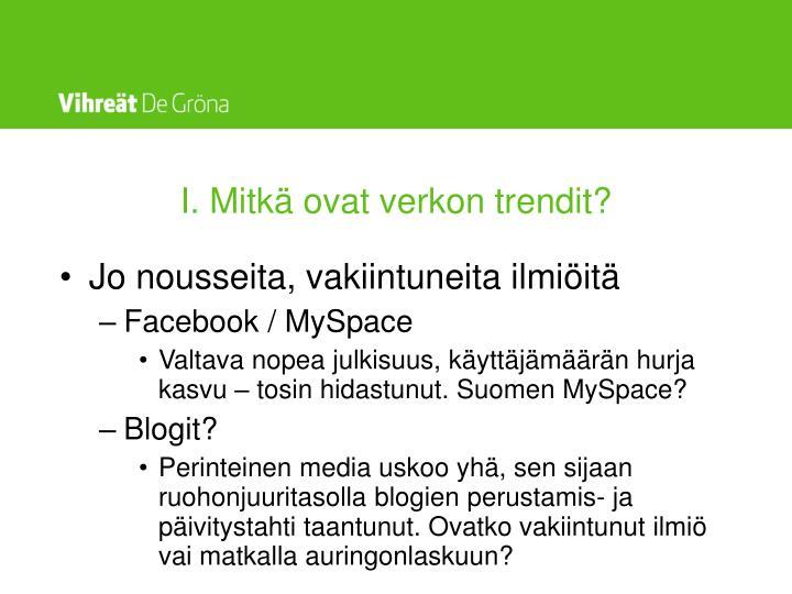 I. Mitkä ovat verkon trendit?
