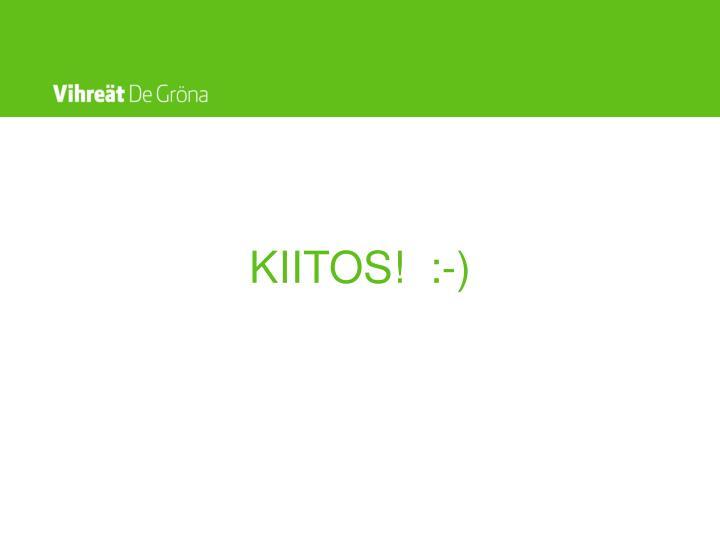 KIITOS!  :-)