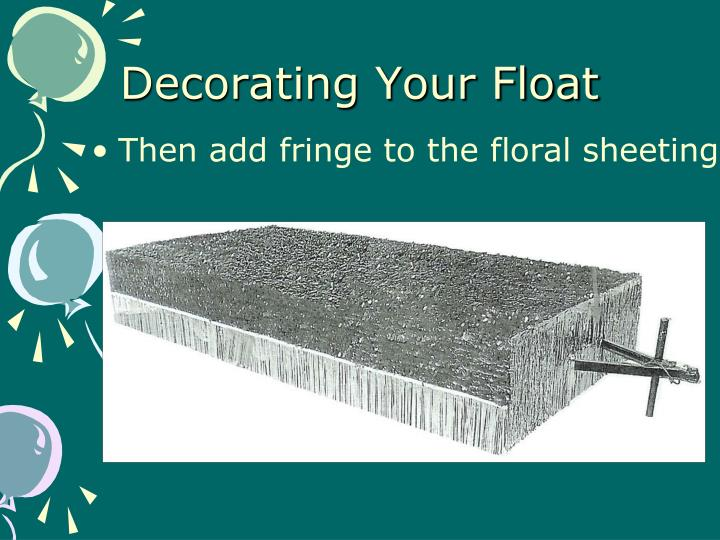Decorating Your Float