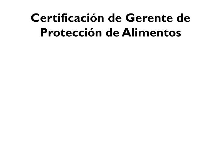 Certificación de Gerente de Protección de Alimentos