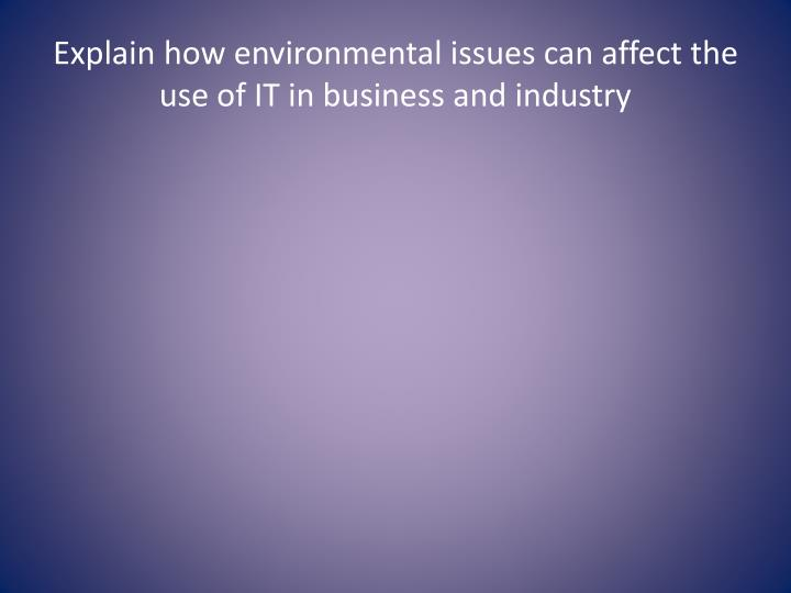 explain the relevance of ecological issues to business environment Nbaa and the industry promote reasonable and balanced policies that support the industry's  issues  minimizing the industry's  environment, and business.