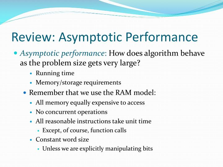 Review asymptotic performance