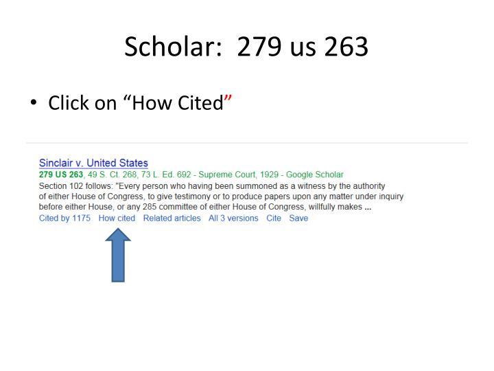 Scholar:  279 us 263
