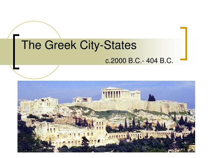 The greek city states c 2000 b c 404 b c