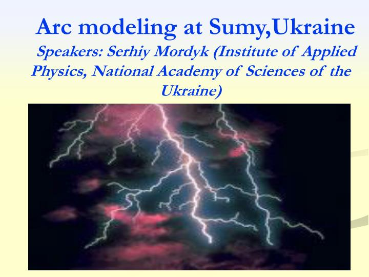 Arc modeling at Sumy,Ukraine