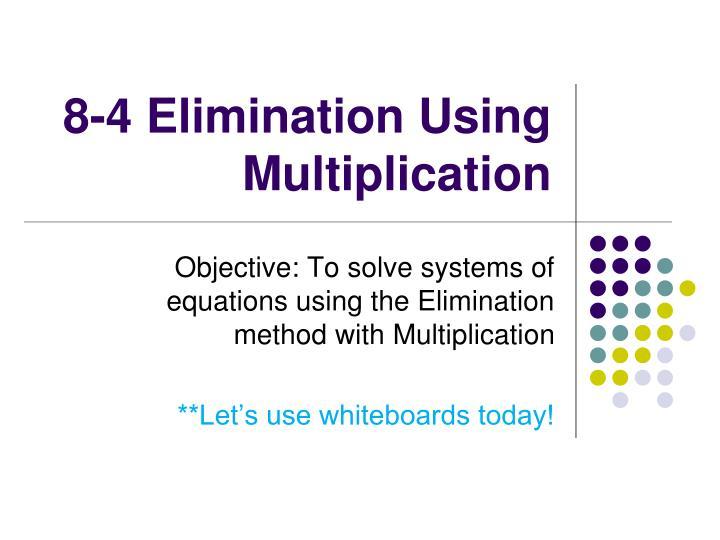 8-4 Elimination Using Multiplication