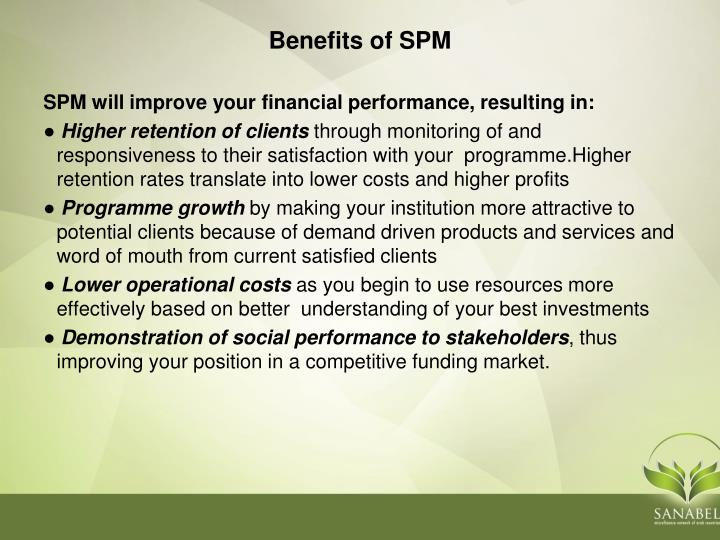 SPM will improve your financial performance, resulting in: