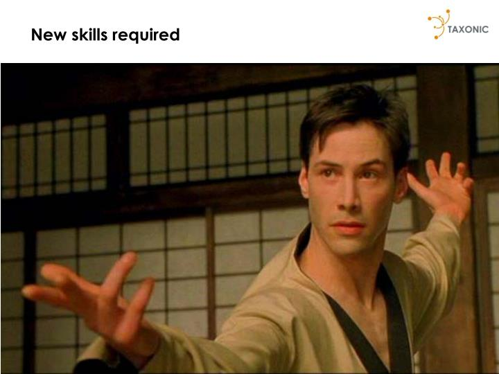 New skills required