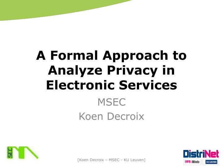 A formal approach to analyze privacy in electronic services