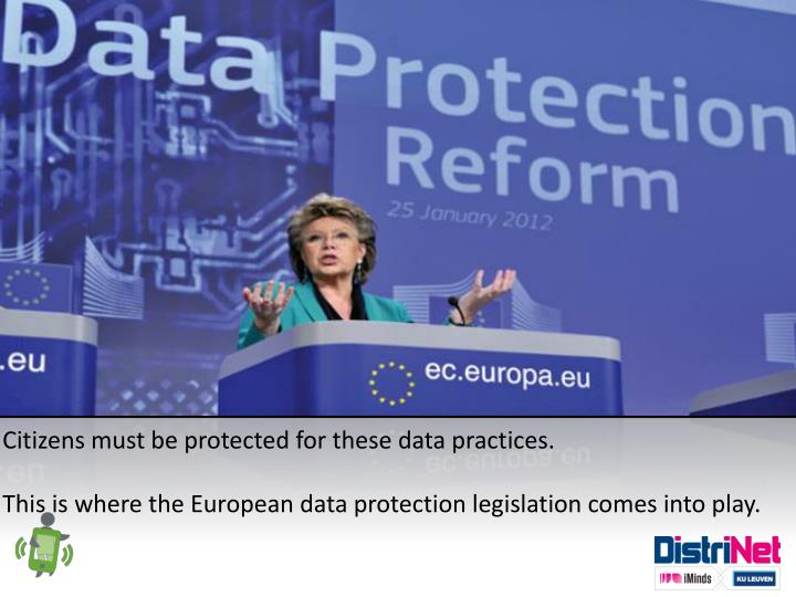 Citizens must be protected for these data practices.
