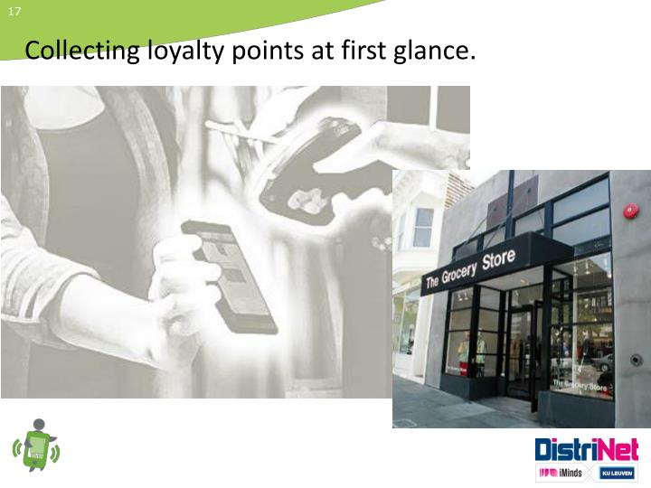 Collecting loyalty points at first glance.