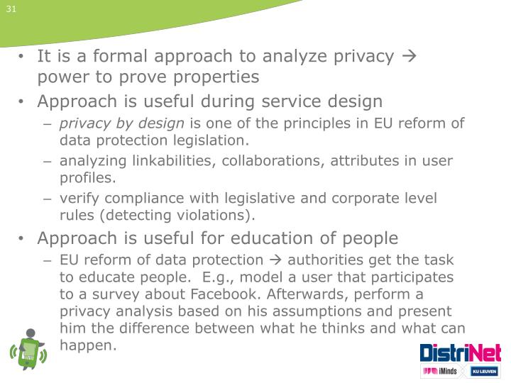 It is a formal approach to analyze privacy