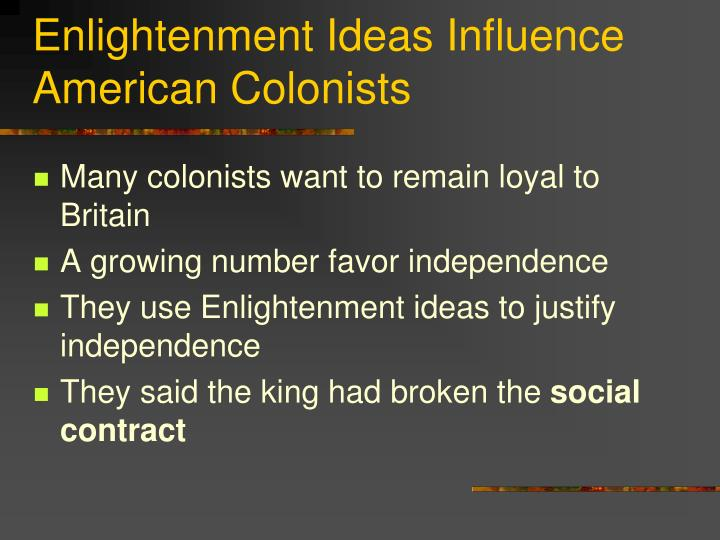the enlightenment influence on the american revolution The american revolution of 1776 and french revolution of 1789 have long   the age of enlightenment, spurred by thinkers such as locke, rousseau, bacon, .