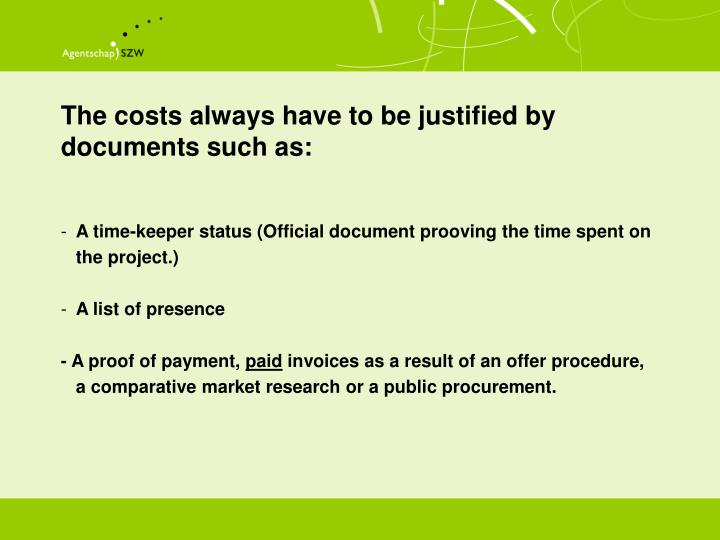 The costs always have to be justified by documents such as: