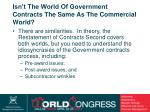 isn t the world of government contracts the same as the commercial world