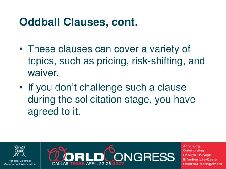 Oddball Clauses, cont.