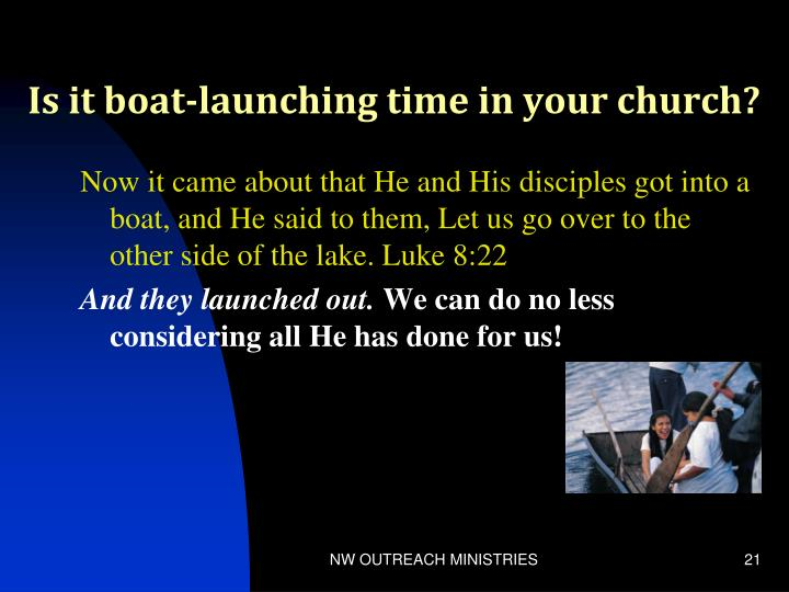 Is it boat-launching time in your church?