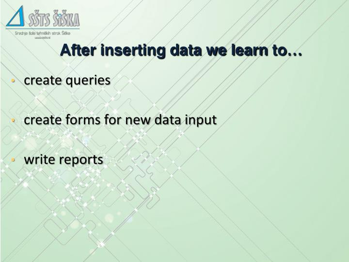 After inserting data we learn
