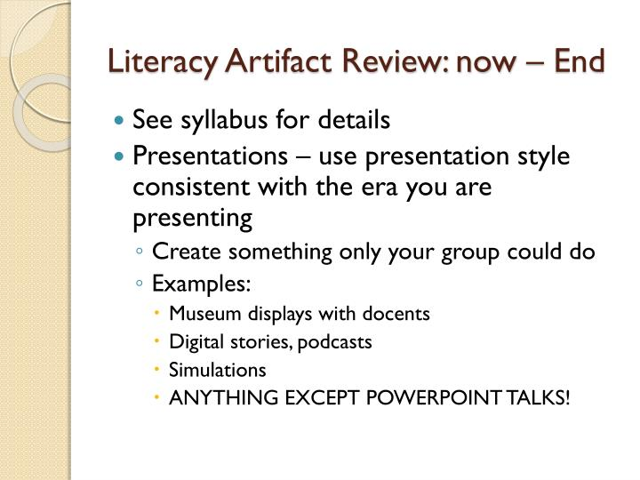 Literacy Artifact Review: now – End