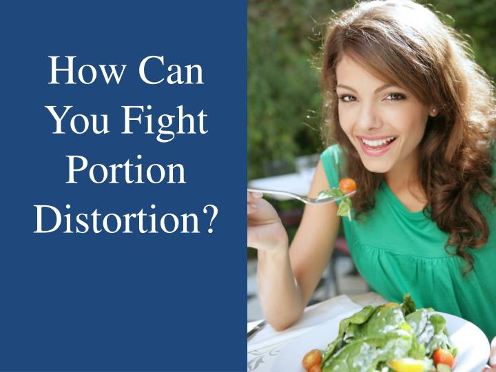 How Can You Fight Portion Distortion?