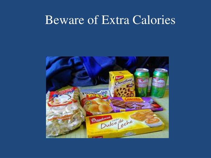 Beware of Extra Calories