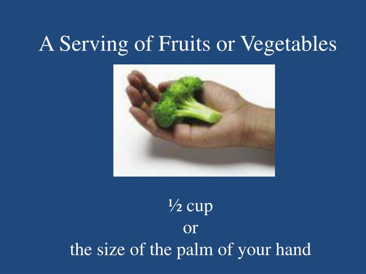 A Serving of Fruits or Vegetables