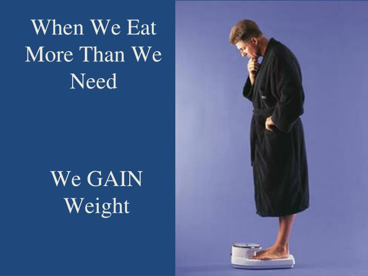 When We Eat More Than We Need