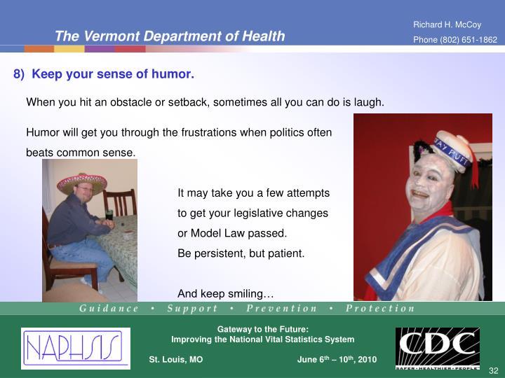 8)  Keep your sense of humor.
