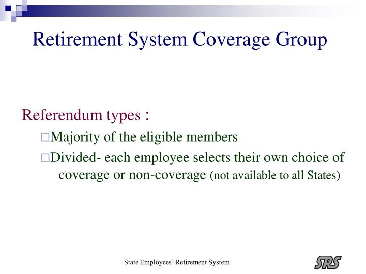 Retirement System Coverage Group