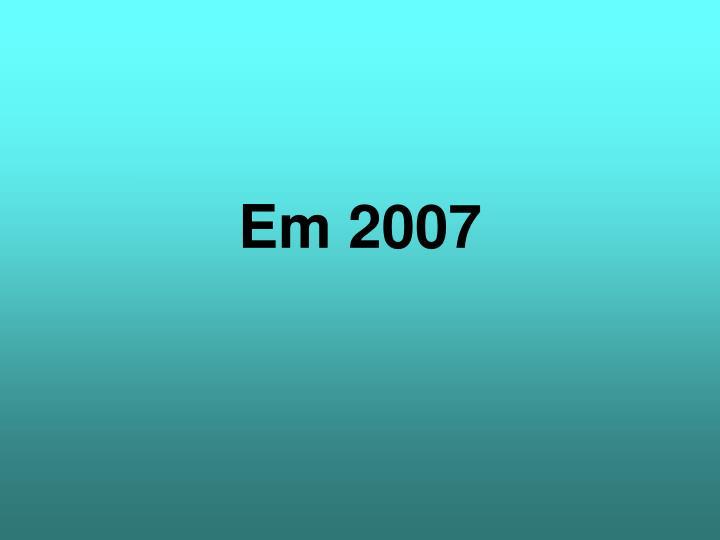 Em 2007